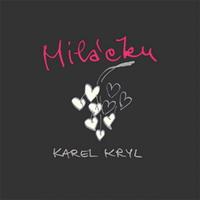 Karel Kryl: Miláčku