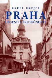 K. Krejčí: Praha legend a skutečnosti