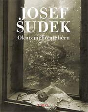 Josef Sudek: Okno mého ateliéru