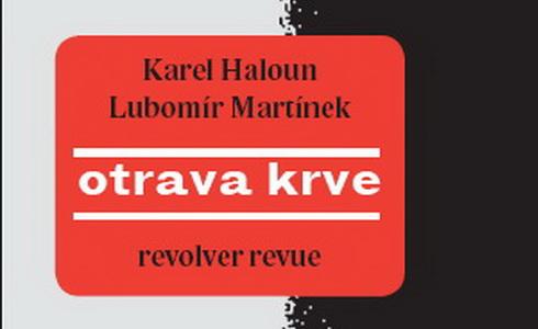 Karel Haloun, Lubomír Martínek – Otrava krve