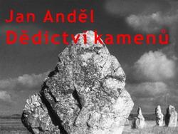 Jan Anděl: Dědictví kamenů