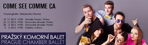 COME SEE COMME �A – Tane�n� kontrasty (Pra�sk� komorn� balet)