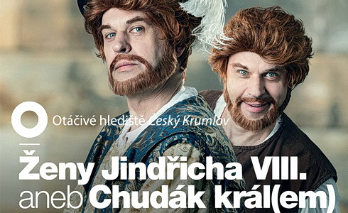 Ženy Jindřicha VIII. aneb Chudák král(em)  (Otáčivé hlediště Český Krumlov)