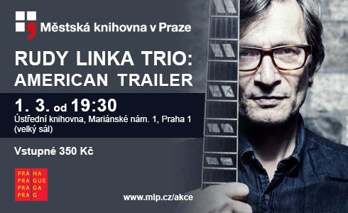 Rudy Linka Trio: American Trailer Live
